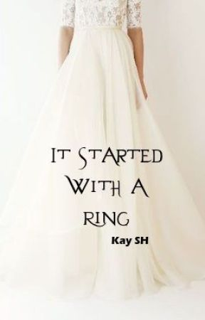It Started With A Ring by its_kay_91