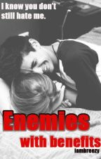 Enemies With Benefits by iambreezy