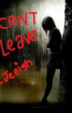 Why i cant leave you? by WriterJenish