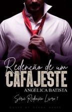 Redenção De Um Cafajeste (Em Andamento) by senhoritaangelica