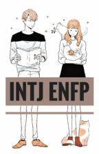 ENFP INTJ | قصة . by jcslne