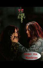 Under the Mistletoe(Camren) by shaneisney