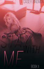 STAY WITH ME (BOOK II) by CasiliaCasaixx