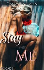 STAY WITH ME (BOOK II) by GoldennMelanin__
