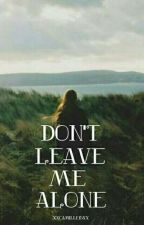 Don't Leave Me Alone. - Tyler Joseph Fanfic by xxCamille15xx