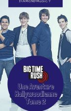 Big Time Rush Une Aventure Hollywoodienne Tome 1 Volume 2 by DiamondRush07