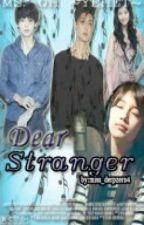 Dear Stranger by Mo-Ching
