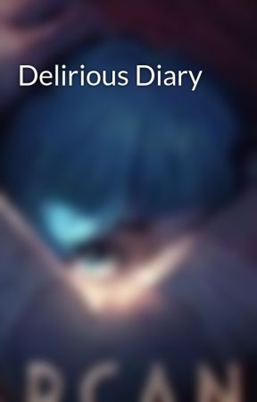 Delirious Diary by Scarletbummy25