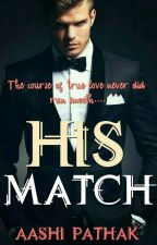 HIS MATCH  by cotton_blossom