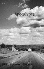 Apocalypse *Under Construction* by First_Forever_Always