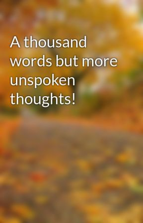 A Thousand Words But More Unspoken Thoughts Trust And Commitment Wattpad