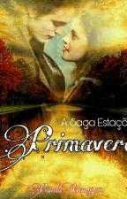 °• Primavera 🌺 •° 《 1° Livro Da Saga Estações 》 by PandaUan8302