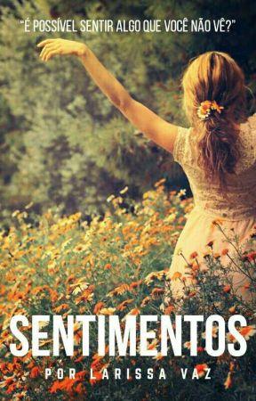 SENTIMENTOS by LarissaVaz352