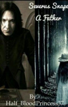 Severus Snape a Father by Half_BloodPrincess37