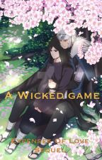 A Wicked Game (Sequel to Expenses of Love) by ShortStop2016