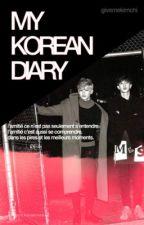 My Korean Diary  •✧ [En Réecriture] by givemekimchi