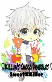 ♡KILLUA'S CHOCO DRABBLE♡ by SweetXKiller