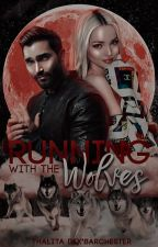 Running with the Wolves (Teen Wolf Fanfic) by DixonBabyGirl
