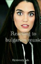 Reacting to bulgarian music by Am_luna