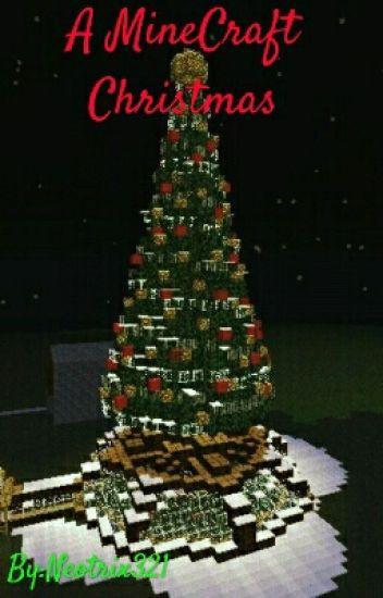 Minecraft Christmas.A Minecraft Christmas Neo Wattpad