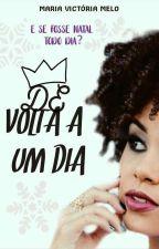 De Volta A Um Dia - Conto Natalino by MariaVictoria_Melo