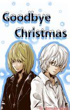 Goodbye Christmas [MelloxNear] [One-short Navieño] by Itami-kurushimi