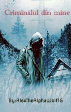 Criminalul din mine by AlexTheAlphaWolf15