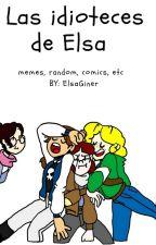 Las idioteces de Elsa by elsaGiner
