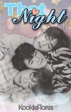 That Night ( Jicheol ) by KookieFlores