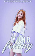 Yung Feeling!#2 [C O M P L E T E D]✔ by Modernong_Writer
