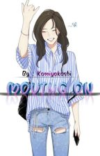 Moving on (Sequel Love You forever) by kamiyakashi