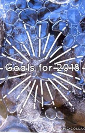 My Goals for 2018 by Marrycosta01