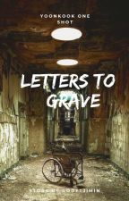 Letters to Grave ﻬ YoonKook by xmineffable