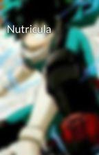 Nutricula   by MidoriDeku