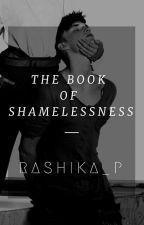 The book of shamelessness (BxB smut oneshots) by Rashika_P