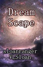 Dream Scape by sloanranger
