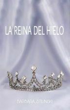 La Reina Del Hielo by Barbara_Stilinski