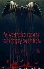 Vivendo Com Creppypastas by Creppymaniaca
