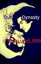 Our Dynasty [REYLO] Episode 8.5 {Set between TLJ and Ep.9} by Reylo_and_BB8