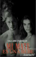 Mi Mate Es Una Bebe! by Escritora947