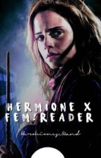 HermioneXFem!Reader (oneshots) by Malfoyhearts