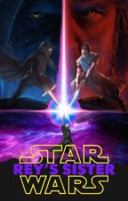 Rey's Sister -A Star Wars Story- (Star Wars x Reader) [On Hold] by KiwiGirl140
