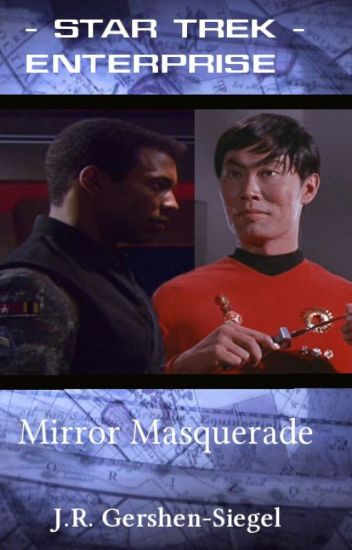 Mirror Masquerade {Star Trek Enterprise Fan Fiction}