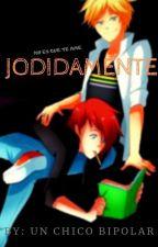 Jodidamente(AdriNath) by un-chico-bipolar