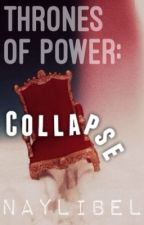 Thrones Of Power: Collapse (Heavy Editing) by NayLiBel