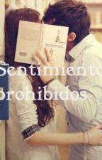 SENTIMIENTOS PROHIBIDOS by sarah3122