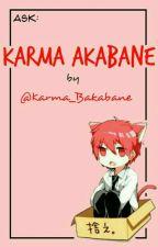 ❝ᴀsᴋ ᴋᴀʀᴍᴀ❞ by Karma_Bakabane