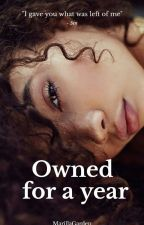 Owned for a Year  by MarillaGarden