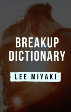 Breakup Dictionary by Lee__Miyaki