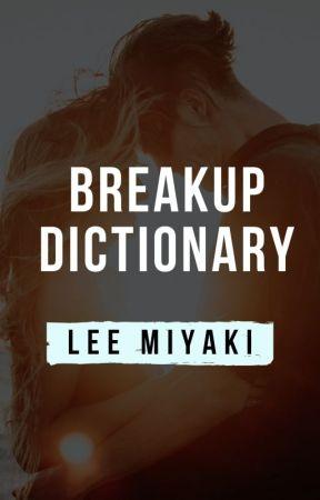 Breakup Dictionary by Lee__Miyaki